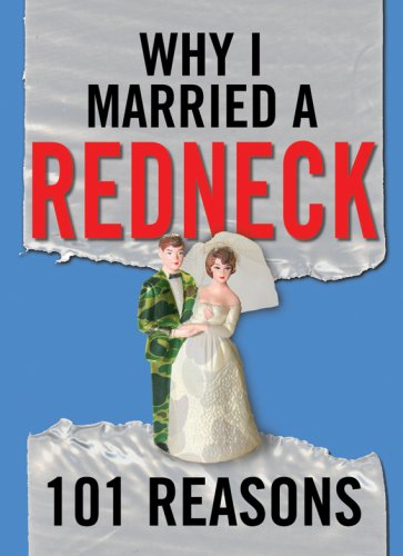 9781602612105: Why I Married a Redneck