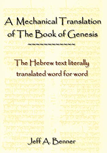 A Mechanical Translation of the Book of Genesis: The Hebrew Text Literally Tranlated Word for Word