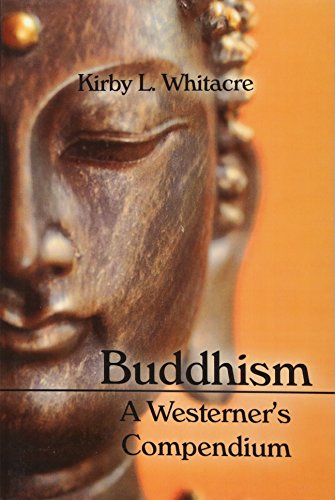 9781602640498: Buddhism, A Westerner's Compendium