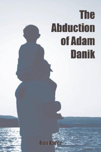The Abduction of Adam Danik: Ron Karcz