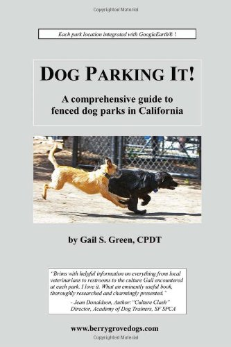 9781602644083: Dog Parking It! A comprehensive guide to fenced dog parks in California