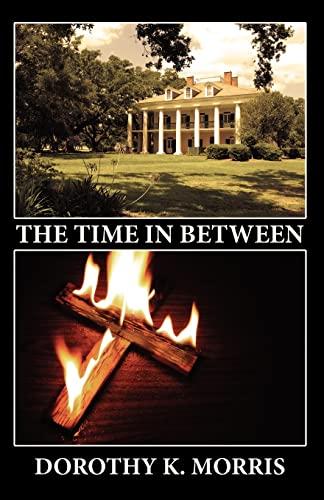 The Time in Between: Morris, Dorothy K.