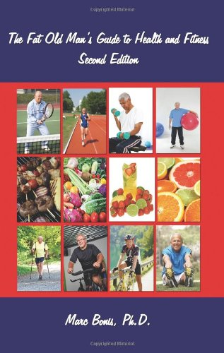 9781602645905: The Fat Old Man's Guide to Health and Fitness: Second Edition