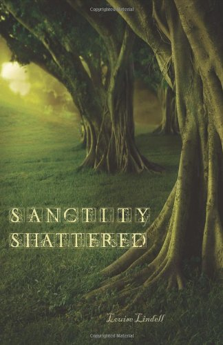 The Aikara Series: Sanctity Shattered: Louise Lindell