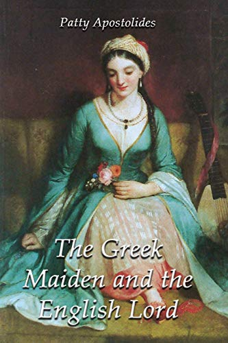 The Greek Maiden and the English Lord: Apostolides, Patty