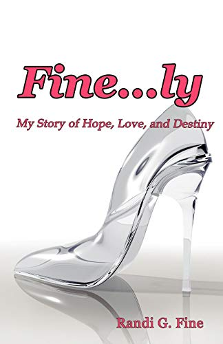 9781602646490: Fine...ly: My Story of Hope, Love, and Destiny