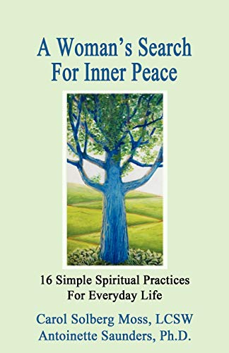 9781602647206: A Woman's Search For Inner Peace - 16 Simple Spiritual Practices For Everyday Life