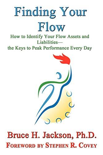 9781602647756: Finding Your Flow - How to Identify Your Flow Assets and Liabilities - The Keys to Peak Performance Every Day