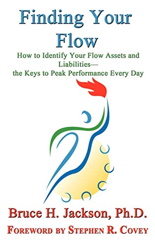 9781602647848: Finding Your Flow - How to Identify Your Flow Assets and Liabilities - the Keys to Peak Performance Every Day