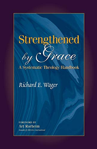 9781602650060: Strengthened by Grace: A Systematic Theology Handbook