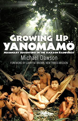 9781602650091: Growing Up Yanomamo: Missionary Adventures in the Amazon Rainforest