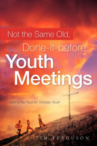 9781602660052: Not the Same Old, Done-it-before Youth Meetings