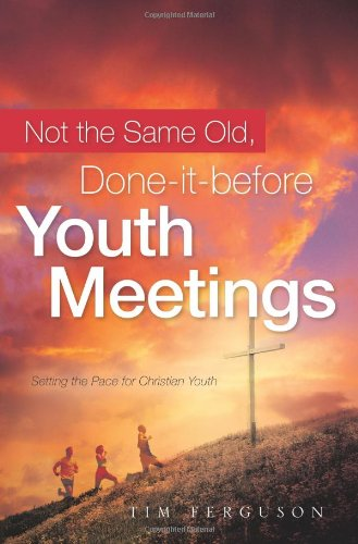 9781602660069: Not the Same Old, Done-it-before Youth Meetings