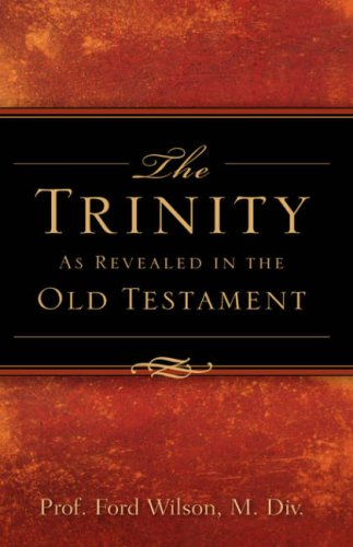 9781602660182: The Trinity As Revealed in the Old Testament