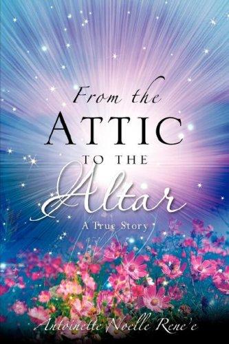 from the ATTIC to the ALTAR: Antoinette Noelle Rene'e
