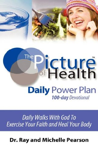 9781602660359: The Picture of Health Daily Power Plan 100-Day Devotional