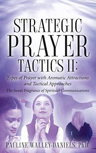 Strategic Prayer Tactics I: Effective Prayer Communications Vol. II: Pauline Walley
