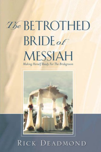 9781602661516: The Bethrothed Bride of Messiah