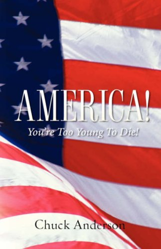 9781602661561: America! You're Too Young To Die!