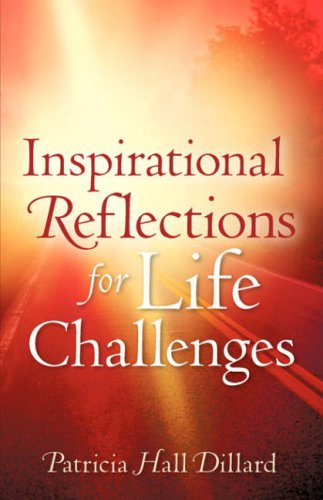 Inspirational Reflections For Life Challenges: Patricia Dillard