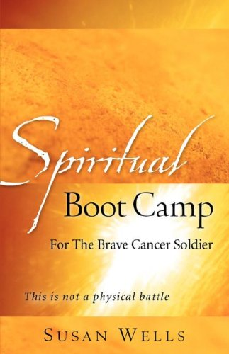 9781602662049: Spiritual Boot Camp: For The Brave Cancer Soldier