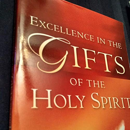 9781602662292: Excellence in the Gifts of the Holy Spirit