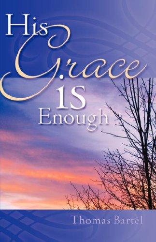 9781602662933: His Grace is Enough