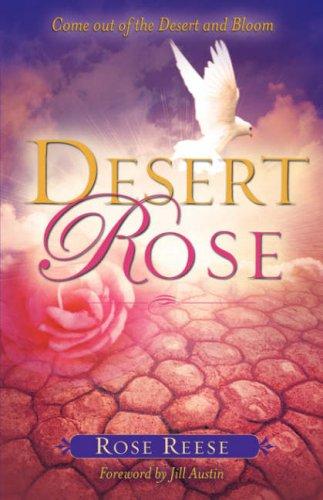 DESERT ROSE: Reese, Rose