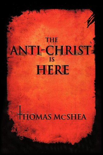 9781602663343: The Anti-Christ Is Here