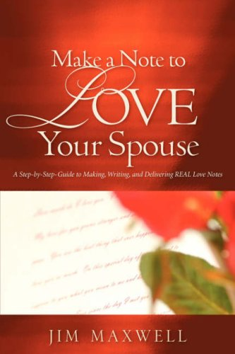 Make A Note To Love Your Spouse: Jim Maxwell