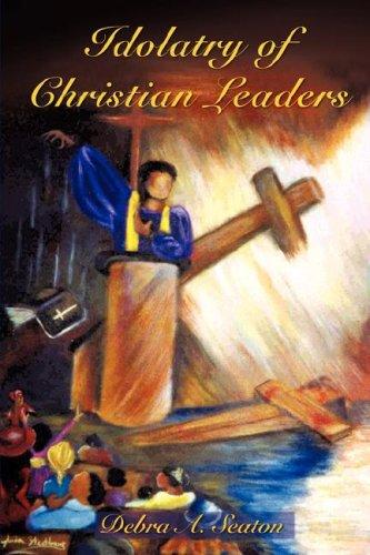 9781602664371: Idolatry of Christian Leaders