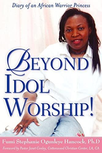 9781602664760: Beyond Idol Worship!