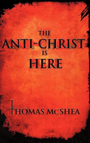 9781602665064: The Anti-Christ Is Here