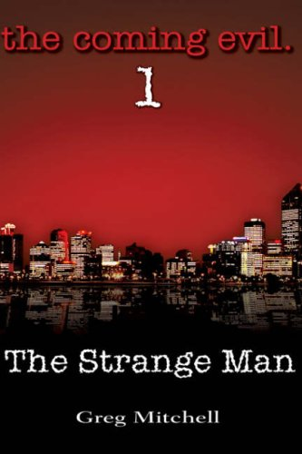 The Strange Man (The Coming Evil, Book 1) (1602665907) by Mitchell, Greg