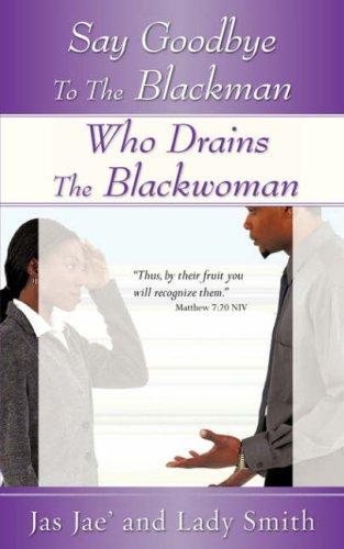 Say Goodbye To The Blackman Who Drains The Blackwoman: Jas Jae', Lady Smith