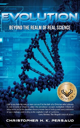 Evolution: Beyond the Realm of Real Science: Christopher H. K. Persaud