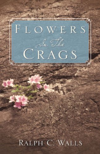 Flowers In The Crags - Ralph, C. Walls
