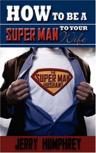 9781602668997: How to be a super man to your wife