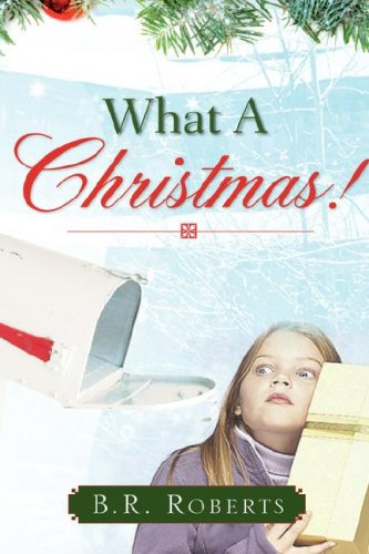 What a Christmas: B. R. Roberts