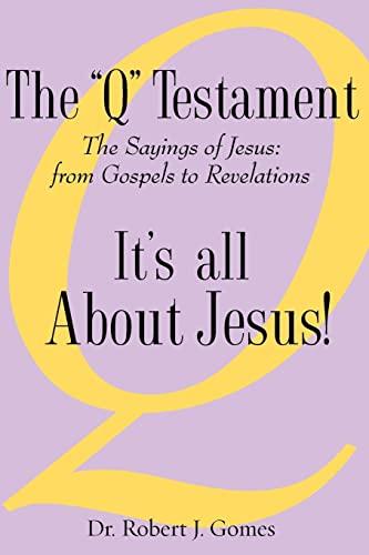 The Q Testament: Robert J. Gomes