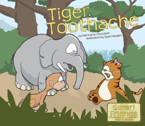 9781602700871: Tiger Toothache (Safari Friends: Milo & Eddie)