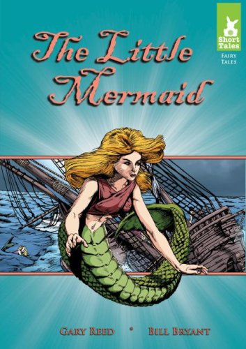 The Little Mermaid (Short Tales Fairy Tales): Gary Reed; Illustrator-Bill
