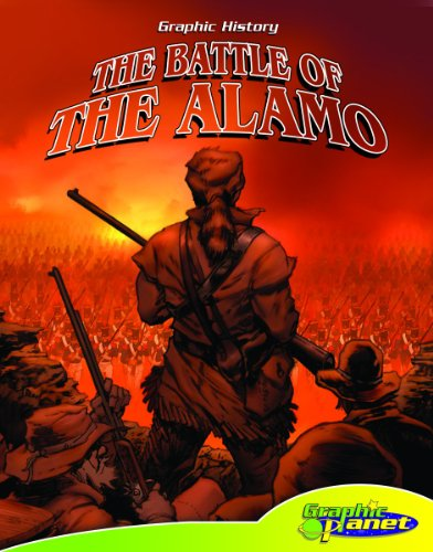 9781602701618: The Battle of the Alamo (Graphic History (Graphic Planet))