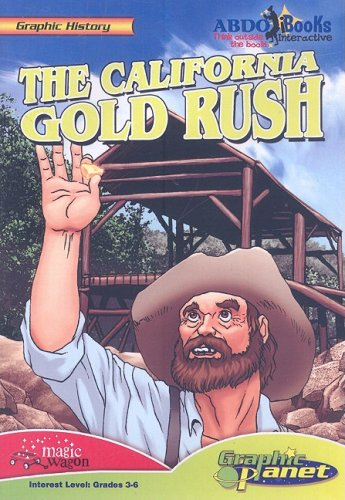 The California Gold Rush (Graphic History): Joe Dunn