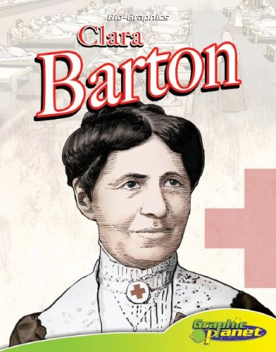 Clara Barton (Bio-Graphics Set 2 (Graphic Planet)): Joeming W. Dunn;