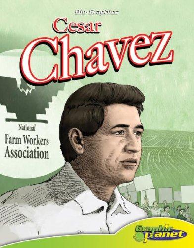 Cesar Chavez (Bio-Graphics Set 2 (Graphic Planet)): Joeming W. Dunn