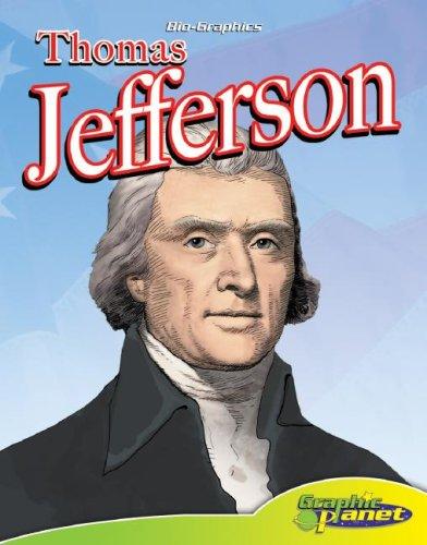 Thomas Jefferson (Bio-Graphics Set 2 (Graphic Planet)): Joeming W. Dunn,