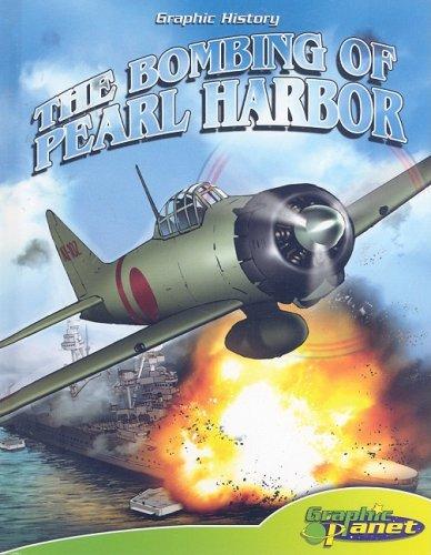The Bombing of Pearl Harbor (Graphic History): Dunn, Joe
