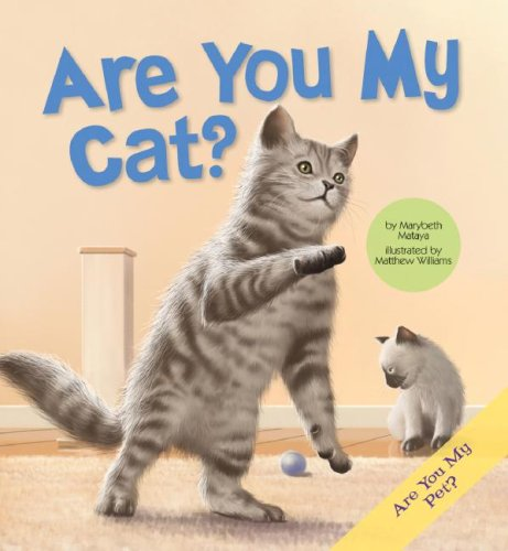 9781602702424: Are You My Cat? (Are You My Pet?)