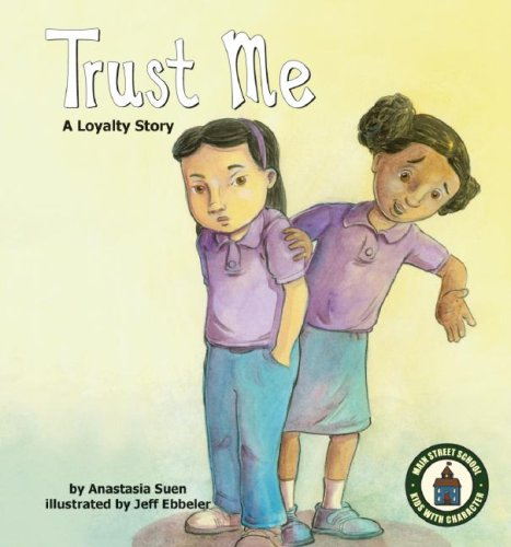 9781602702738: Trust Me: A Loyalty Story (Main Street School ~ Kids with Character Set 2)